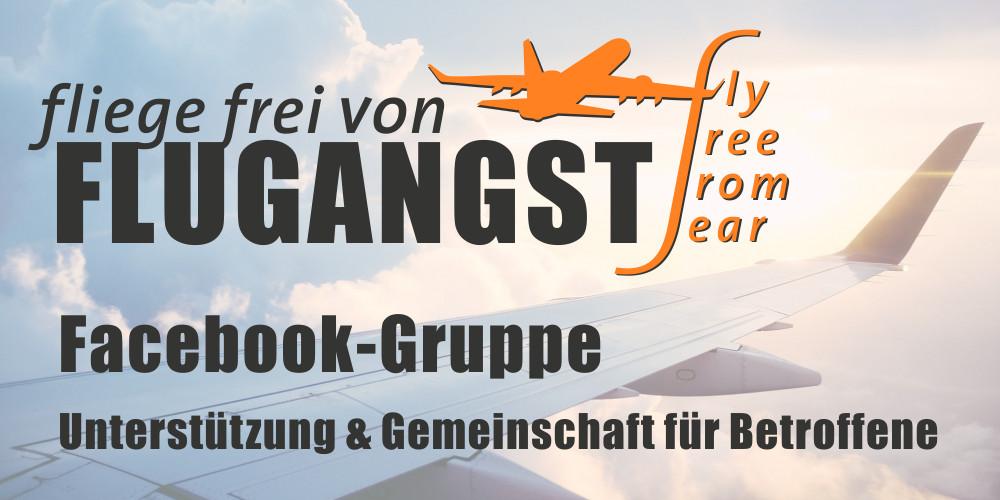 Fliege frei von Flugangst - Facebook Gruppe - Unterstützung & Gemeinschaft für Flugangst Betroffene